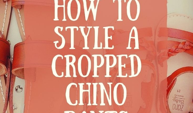 How To Style Cropped Chino Pants in Three Ways